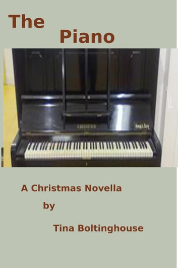 The Piano ebook by Tina Boltinghouse