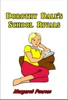 Dorothy Dale's School Rivals ebook by Margaret Penrose