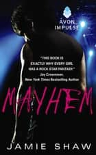 Mayhem - Mayhem Series #1 ebook by Jamie Shaw