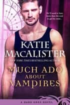 Much Ado About Vampires ebook by