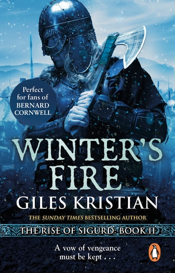 Winter's Fire - An atmospheric and adrenalin-fuelled Viking saga from bestselling author Giles Kristian ebook by Giles Kristian