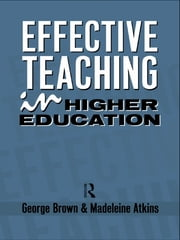 Effective Teaching in Higher Education ebook by Madeleine Atkins,George Brown