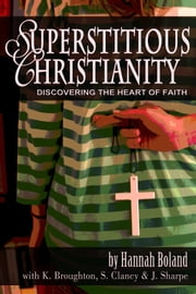Superstitious Christianity ebook by Hannah Boland,John Sharpe,Kathryn Broughton,Steven Clancy