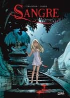 Sangre T01 - Sangre la Survivante eBook by Christophe Arleston, Adrien Floch