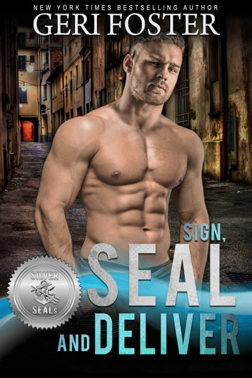 Sign, SEAL and Deliver ebook by Geri Foster,Suspense Sisters
