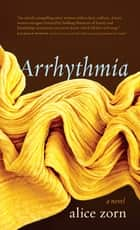 Arrhythmia ebook by Alice Zorn