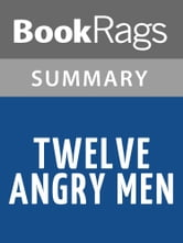 Twelve Angry Men by Reginald Rose Summary & Study Guide ebook by BookRags