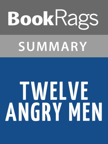 12 angry men literary analysis Dive deep into reginald rose's twelve angry men with extended analysis, commentary, and discussion.