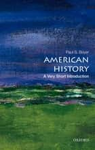 American History:A Very Short Introduction ebook by Paul S. Boyer