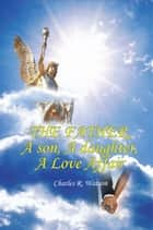 THE FATHER, A son, A daughter, A Love Affair ebook by Charles R. Watson