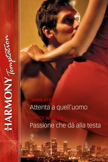 Attenta a quell'uomo eBook by Dawn Atkins
