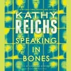 Speaking in Bones - A Novel audiobook by Kathy Reichs
