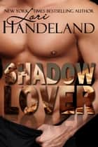 Shadow Lover - A Sexy Modern Day Standalone Romantic Suspense ebook by