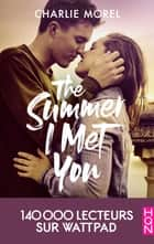 The Summer I Met You eBook by Charlie Morel