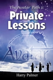 The Avatar Path 2: Private Lessons ebook by Harry Palmer