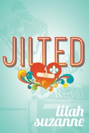 Jilted ebook by Lilah Suzanne