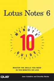 10 Minute Guide to Lotus Notes 6 ebook by Calabria, Jane