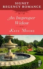 An Improper Widow - Signet Regency Romance (InterMix) ebook by Kate Moore