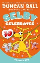 Selby Celebrates ebook by Duncan Ball