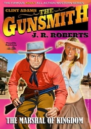 The Marshal of Kingdom (A Clint Adams, the Gunsmith Western - Book Seven) ebook by JR Roberts
