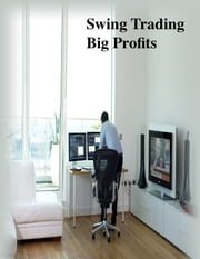 Swing Trading Big Profits ebook by V.T.