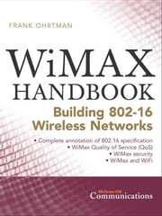 WiMAX Handbook: Building 802.16 Networks ebook by Ohrtman, Frank