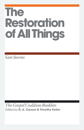 The Restoration of All Things ebook by Sam Storms