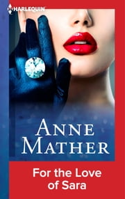 For the Love of Sara ebook by Anne Mather
