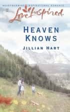 Heaven Knows ebook by Jillian Hart