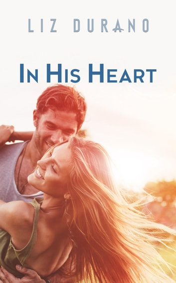 In His Heart ebook by Liz Durano