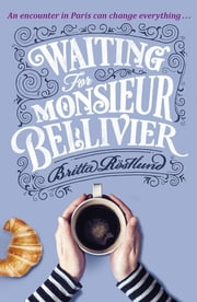 Waiting For Monsieur Bellivier - A dazzling mystery set in contemporary Paris ebook by Britta Rostlund