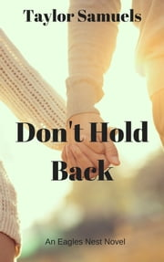 Don't Hold Back ebook by Taylor Samuels