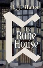 The Rune House ebook by L.J. Hutton