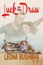 Luck of the Draw ebook by Leona Bushman