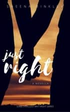 Just Right - Something Just Ain't Right, #4 ebook by Sheena Binkley