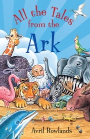 All the Tales from the Ark ebook by Avril Rowlands