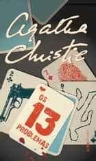 Os 13 Problemas ebook by Agatha Christie, Petrucia Finkler