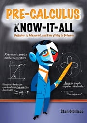 Pre-Calculus Know-It-ALL ebook by Stan Gibilisco