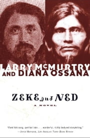 Zeke and Ned ebook by Larry McMurtry,Diana Ossana