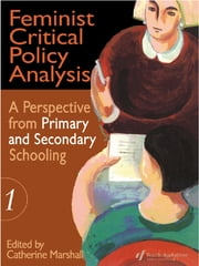 Feminist Critical Policy Analysis I ebook by Catherine Marshall
