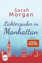 Lichterzauber in Manhattan eBook by Sarah Morgan
