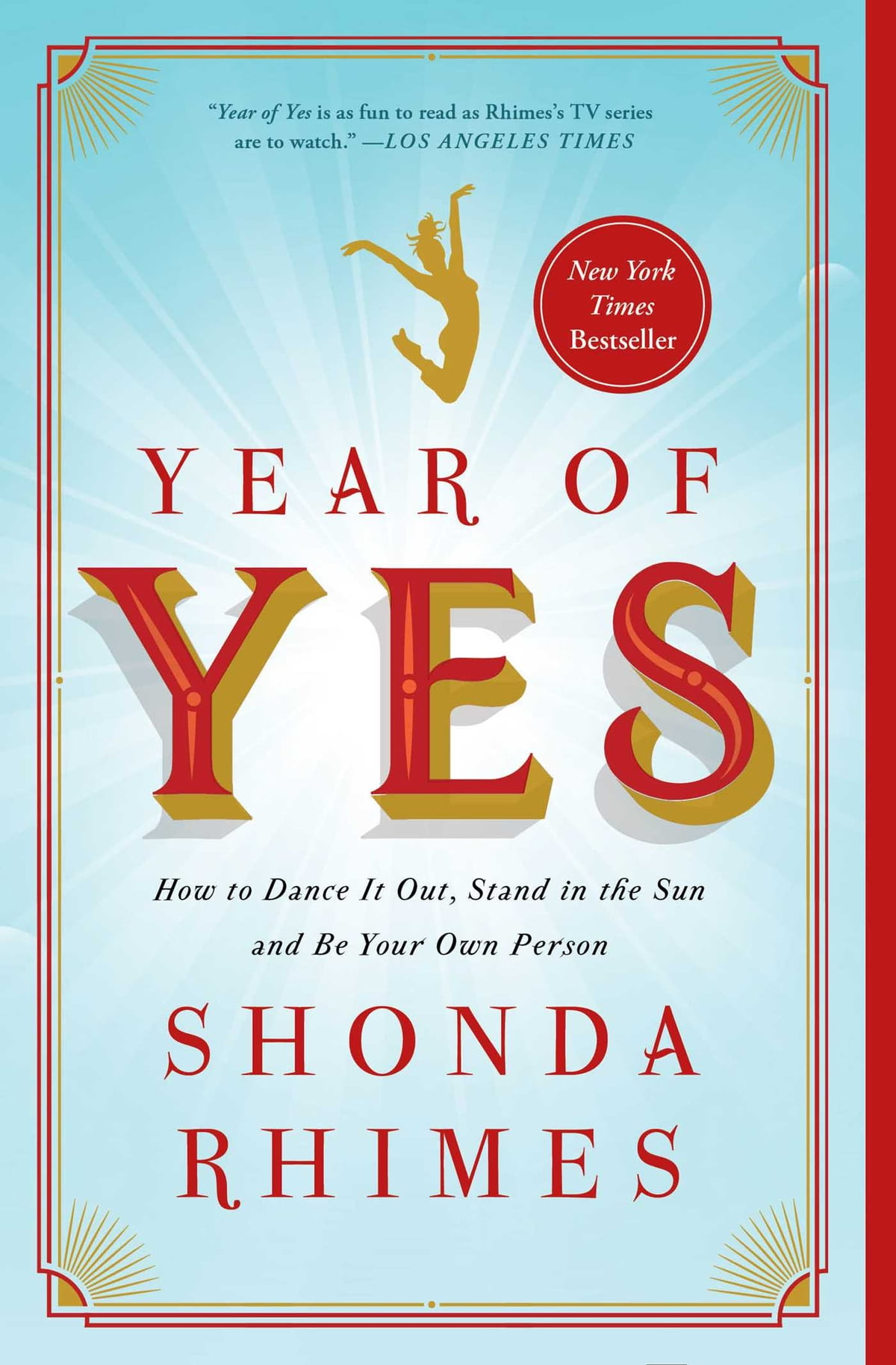 Year Of Yes  How To Dance It Out, Stand In The Sun And Be
