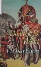 La Partition ebook by Dominic D. West