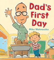 Dad's First Day ebook by Mike Wohnoutka