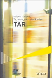 Insiders' Guide to Technology-Assisted Review (TAR) ebook by Ernst & Young LLP