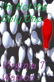 I'm Not the Only One ebook by Virginia T. Watson