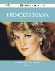 Princess Diana 159 Success Facts - Everything you need to know about Princess Diana ebook by Julia Mccray