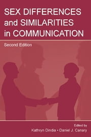 Sex Differences and Similarities in Communication ebook by