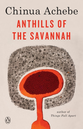 Anthills Of The Savannah Ebook