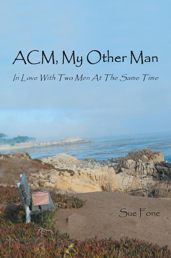 Acm, My Other Man - In Love with Two Men at the Same Time ebook by Sue Fone